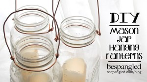 DIY: How To Make a Hanging Mason Jar Lantern