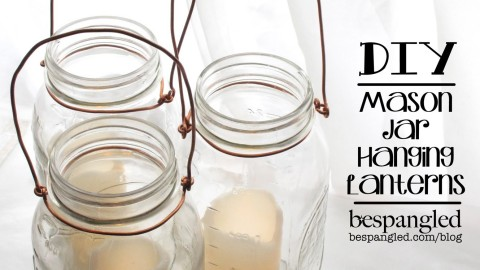 DIY: How To Make a Hanging Mason Jar Lantern | DIY Joy Projects and Crafts Ideas