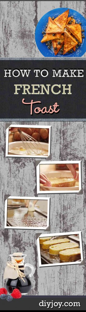 How to Make French Toast | Easy Breakfast Recipes | Best French Toast Recipe | DIY Projects and Crafts by DIY JOY at http://diyjoy.com/how-to-make-french-toast-easy-recipes