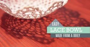 DIY Lace Bowl Tutorial – Cool DIY Decor Idea!