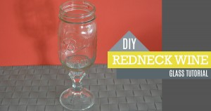 3 Easy Step by Step DIY Redneck Wine Glasses