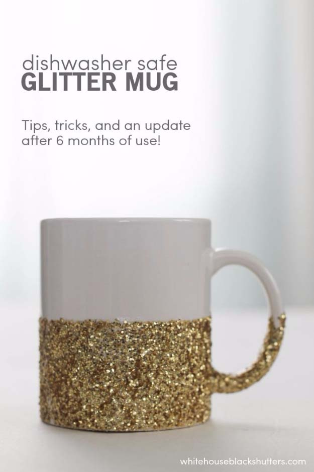 DIY Gifts for Your Girlfriend and Cool Homemade Gift Ideas for Her | Easy Creative DIY Projects and Tutorials for Christmas, Birthday and Anniversary Gifts for Mom, Sister, Aunt, Teacher or Friends |Dish Washer Safe Glitter Dipped Mug Makes Creative Home Decor for Women's Gift #diygifts #diyideas