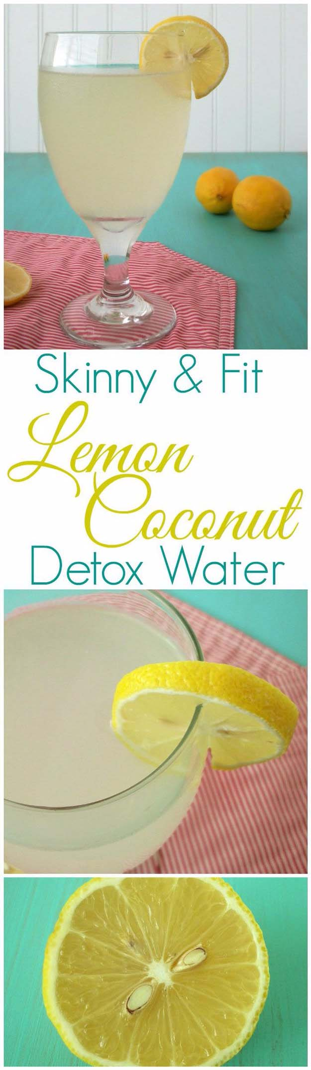 31 Detox Water Recipes for Drinks To Cleanse Skin and Body. Easy to Make Waters and Tea Promote Health, Diet and Support Weightloss | Skinny & Fit Lemon Coconut Detox Water Recipe #detox #recipes #detoxwater #healthy