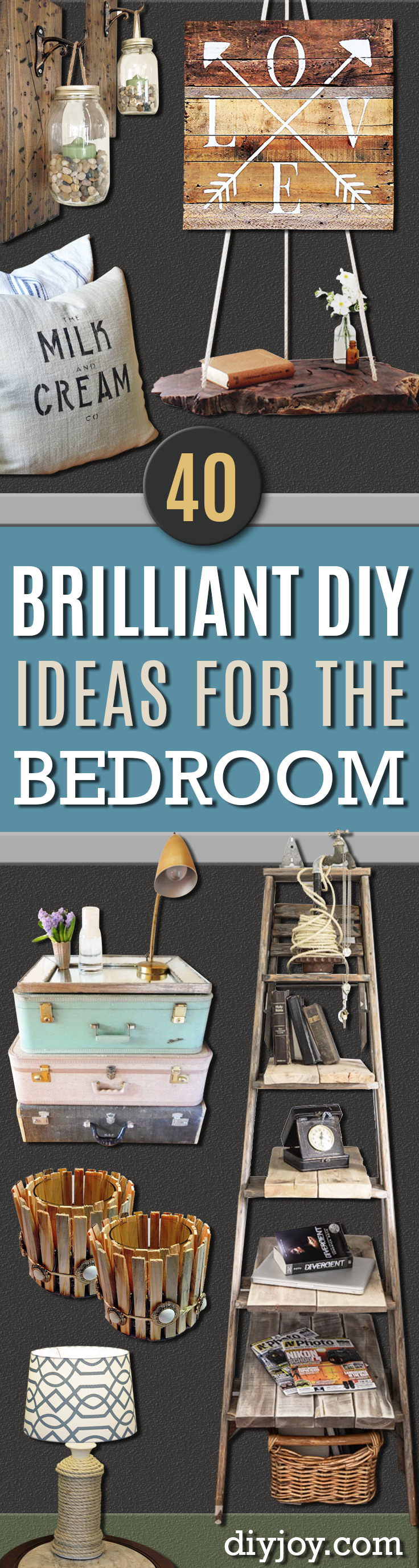 Brilliant DIY Decor Ideas for The Bedroom - Farmhouse Style Furniture and Bed Room Decorating Ideas - Rustic and Vintage Decorating Projects for Bedroom Furniture, Bedding, Wall Art, Headboards, Rugs, Tables and Accessories. Tutorials and Step By Step Instructions http:diyjoy.com/diy-decor-bedroom-ideas
