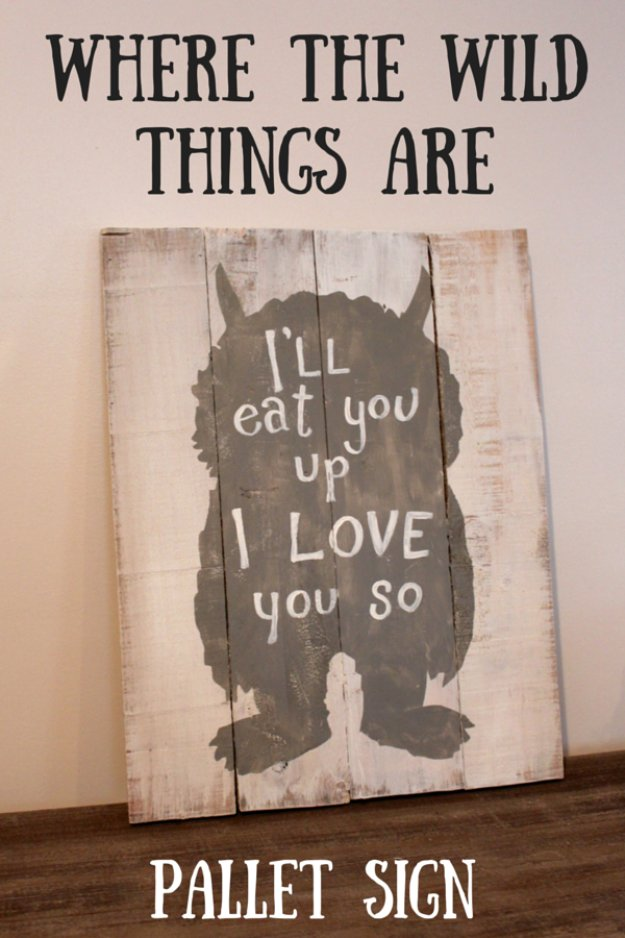DIY Pallet sign Ideas - Where the Wild Things Are Pallet Sign - Upcycled Pallet Art Cool Homemade Wall Art Ideas and Pallet Signs for Bedroom, Living Room, Patio and Porch. Creative Rustic Decor Ideas on A Budget