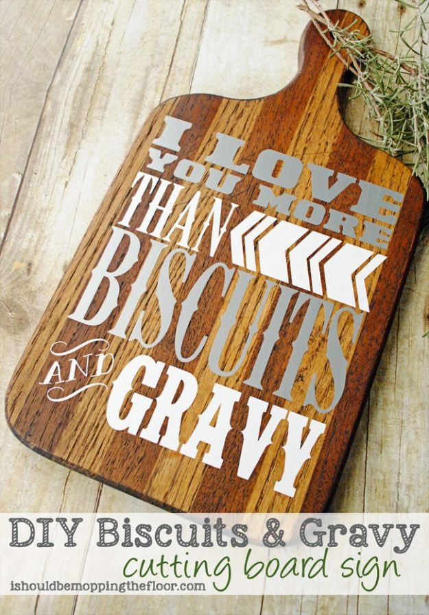 Creative DIY Mothers Day Gifts Ideas - DIY Biscuits & Gravy Cutting Board Sign - Thoughtful Homemade Gifts for Mom. Handmade Ideas from Daughter, Son, Kids, Teens or Baby - Unique, Easy, Cheap Do It Yourself Crafts To Make for Mothers Day, complete with tutorials and instructions #mothersday
