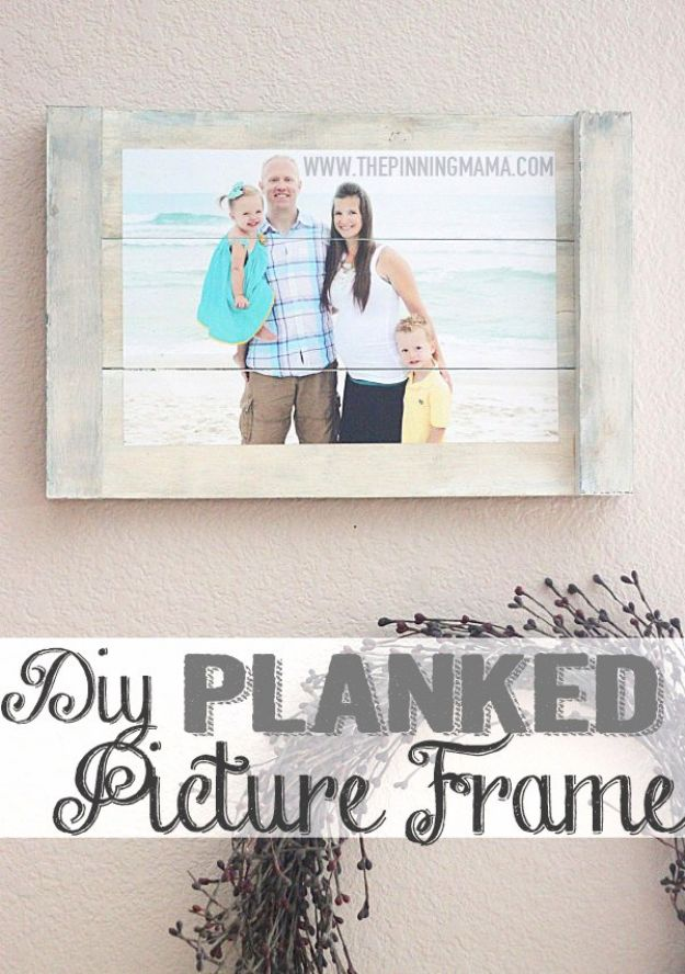 Creative DIY Mothers Day Gifts Ideas - DIY Planked Picture Frame - Thoughtful Homemade Gifts for Mom. Handmade Ideas from Daughter, Son, Kids, Teens or Baby - Unique, Easy, Cheap Do It Yourself Crafts To Make for Mothers Day, complete with tutorials and instructions #mothersday