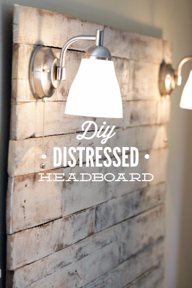 DIY Headboard Ideas - DIY Distressed Headboard - Easy and Cheap Do It Yourself Headboards - Upholstered, Wooden, Fabric Tufted, Rustic Pallet, Projects With Lights, Storage and More Step by Step Tutorials #diy #bedroom #furniture