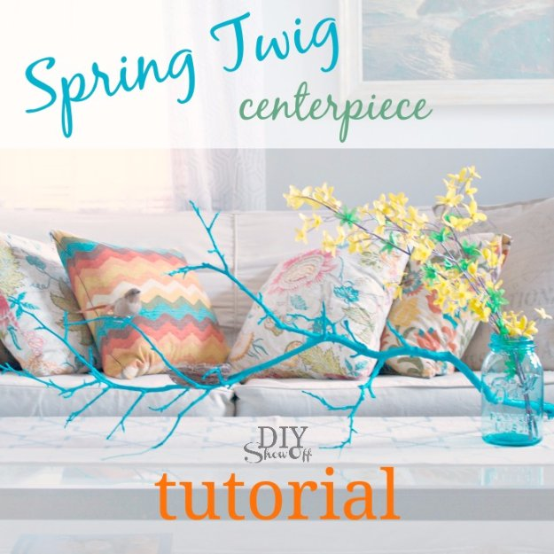 DIY Renters Decor Ideas - DIY Spring Twig Centerpiece - Cool DIY Projects for Those Renting Aparments, Condos or Dorm Rooms - Easy Temporary Wall Art, Contact Paper, Washi Tape and Shelves to Make at Home #diyhomedecor #diyideas