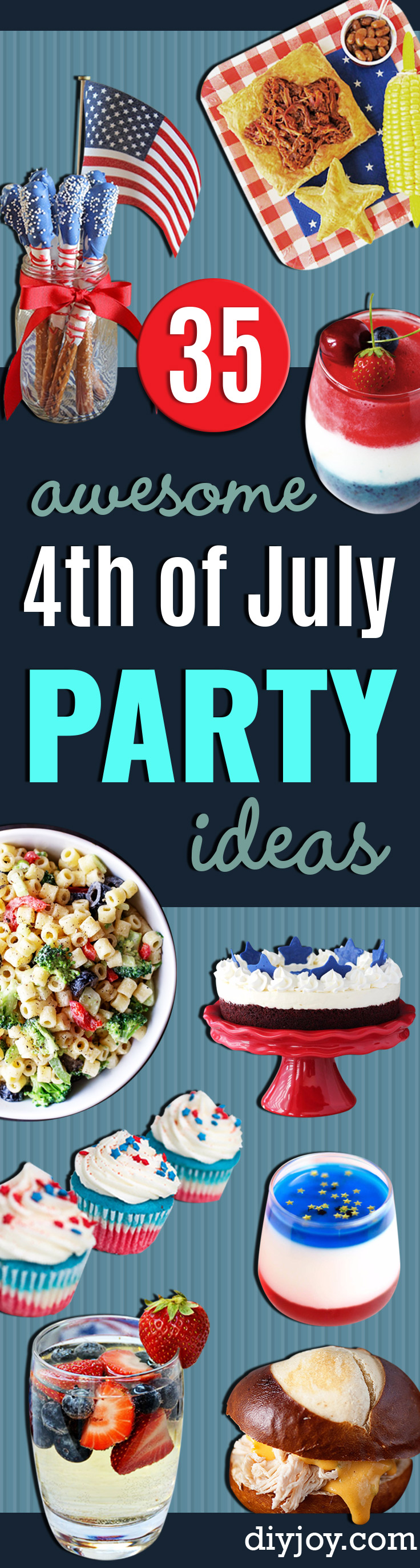 Best Fourth of July Food and Drink Ideas - BBQ on the 4th with these Desserts, Recipes and Ideas for Healthy Appetizers, Party Trays, Easy Meals for a Crowd and Fun Drink Ideas http://diyjoy.com/diy-fourth-of-july-party-ideas