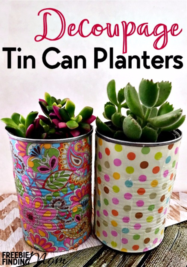 Creative DIY Planters - Decoupage Tin Can Planters - Best Do It Yourself Planters and Crafts You Can Make For Your Plants - Indoor and Outdoor Gardening Ideas - Cool Modern and Rustic Home and Room Decor for Planting With Step by Step Tutorials #gardening #diyplanters #diyhomedecor