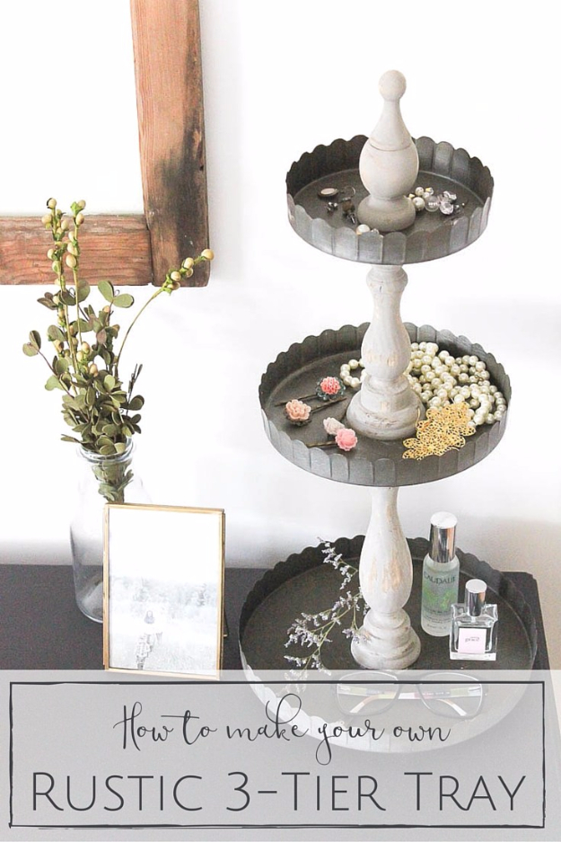 DIY Farmhouse Style Decor Ideas - Rustic DIY 3 Tier Tray - Creative Rustic Ideas for Cool Furniture, Paint Colors, Farm House Decoration for Living Room, Kitchen and Bedroom #diy #diydecor #farmhouse #countrycrafts