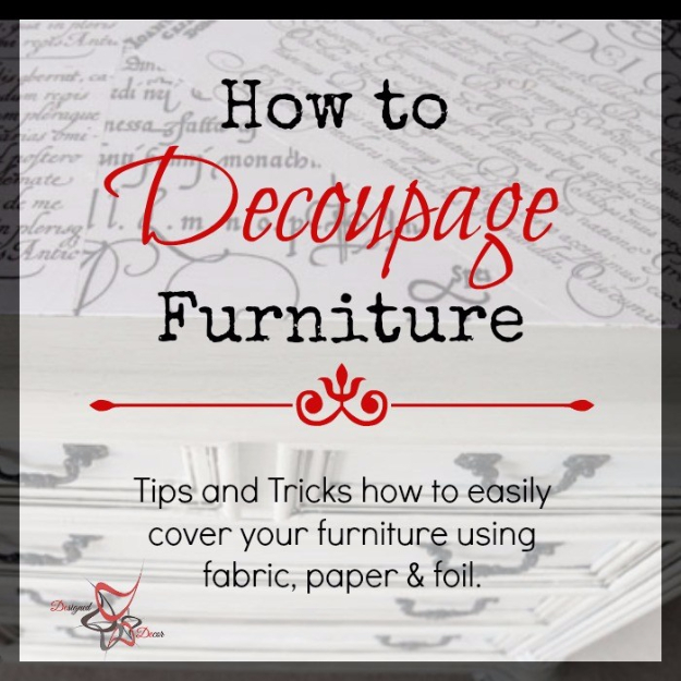 DIY Furniture Refinishing Tips - Decoupaged Furniture - Creative Ways to Redo Furniture With Paint and DIY Project Techniques - Awesome Dressers, Kitchen Cabinets, Tables and Beds - Rustic and Distressed Looks Made Easy With Step by Step Tutorials - How To Make Creative Home Decor On A Budget