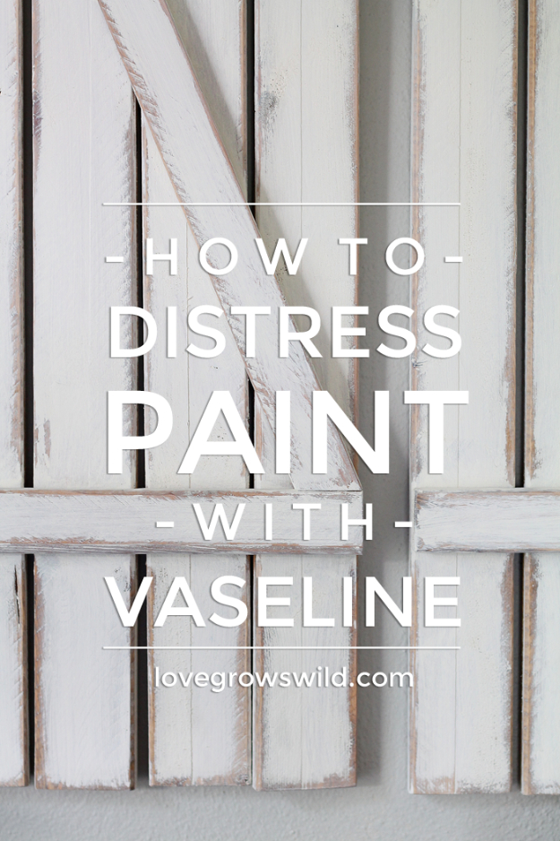 32 DIY Paint Techniques and Recipes - Distress Paint With Vaseline - Cool Painting Ideas for Walls and Furniture - Awesome Tutorials for Stencil Projects and Easy Step By Step Tutorials for Painting Beautiful Backgrounds and Patterns. Modern, Vintage, Distressed and Classic Looks for Home, Living Room, Bedroom and More