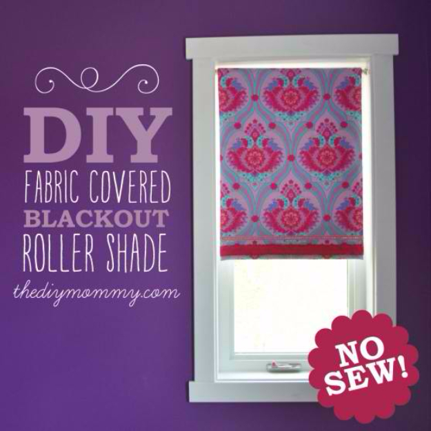 40 DIY Ways to Dress Up Boring Windows - No Sew Fabric Covered Roller Shade - Cool Crafts and DIY Ideas to Make Awesome Bedrooms, Living Room Decor - Easy No Sew Ideas, Cheap Ideas for Makeovers, Painting and Sewing Tutorials With Step by Step Instructions for Awesome Home Decor