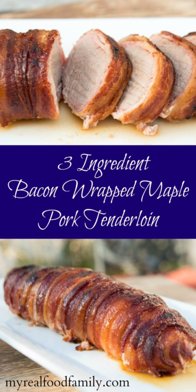 33 Easy Three Ingredient Recipes - 3 Ingredient Bacon Wrapped Maple Pork Tenderloin - Quick And Healthy 3 Ingredients Recipe Ideas for Breakfast, Lunch, Dinner, Appetizers, Snacks and Desserts - Cookies, Chicken, Crockpot Ideas, Baking and Microwave Recipes and Tutorials #easyrecipes #quickrecipes