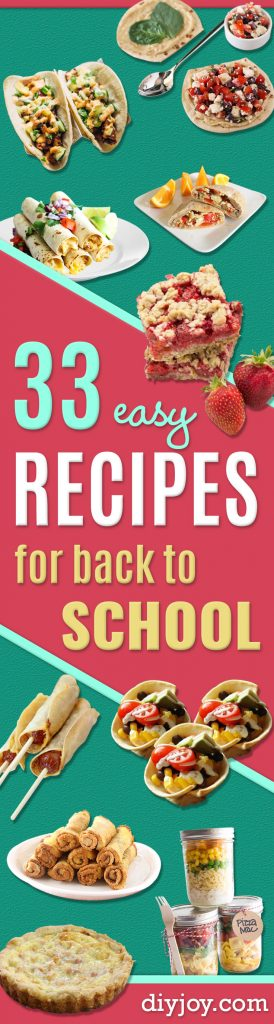 33 Easy Recipes for Back To School - Quick and Delicious Recipe Ideas for Kids and Adults. Pack for School Lunches, Make Ahead for Work, Freeze and Store for Early Morning Breakfasts, Super Lunch Meals, Simple Snacks and Dinner