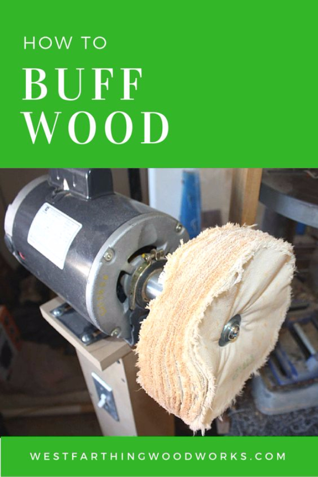 Cool Woodworking Tips - Buff Wood The Right Way - Easy Woodworking Ideas, Woodworking Tips and Tricks, Woodworking Tips For Beginners, Basic Guide For Woodworking #woodworking