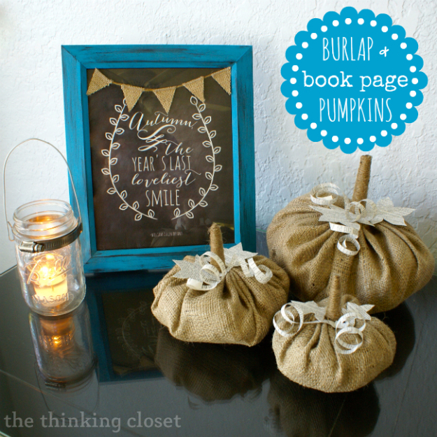 38 Best DIY Projects for Fall - Burlap Book Page Pumpkins - Quick And Easy Projects For Fall, Fun DIY Projects To Try This Fall, Cute Fall Craft Ideas, Fall Decors, Easy DIY Crafts For Fall