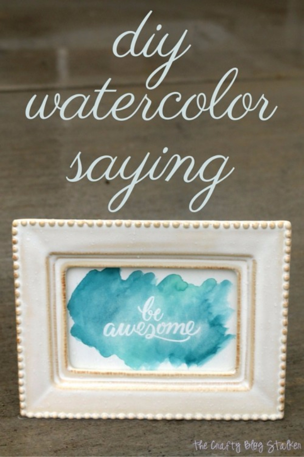 37 Quickest DIY Gifts You Can Make - DIY Watercolor Saying - Easy and Quick Last Minute DIY Gift Ideas for Mom, Dad, Him or Her, Freinds, Teens, Kids, Girls and Boys. Fast Crafts and Fun Ideas in A Jar, Birthday Presents - Step by Step Tutorials http://diyjoy.com/quick-diy-gifts