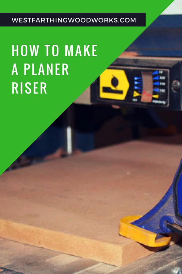 Cool Woodworking Tips - Make A Planer Riser - Easy Woodworking Ideas, Woodworking Tips and Tricks, Woodworking Tips For Beginners, Basic Guide For Woodworking #woodworking