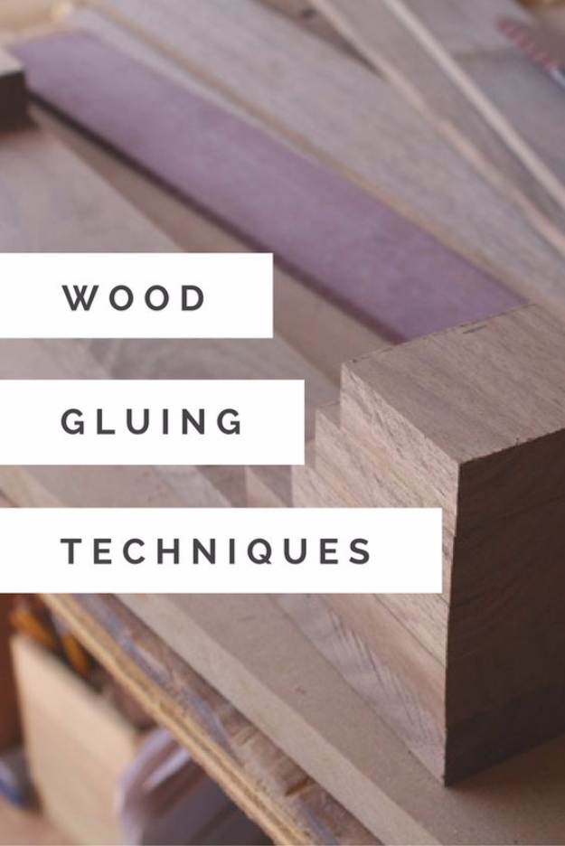 Cool Woodworking Tips - Wood Gluing Techniques - Easy Woodworking Ideas, Woodworking Tips and Tricks, Woodworking Tips For Beginners, Basic Guide For Woodworking #woodworking