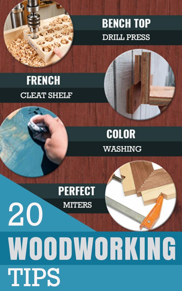 20 Woodworking Tips for The DIYer
