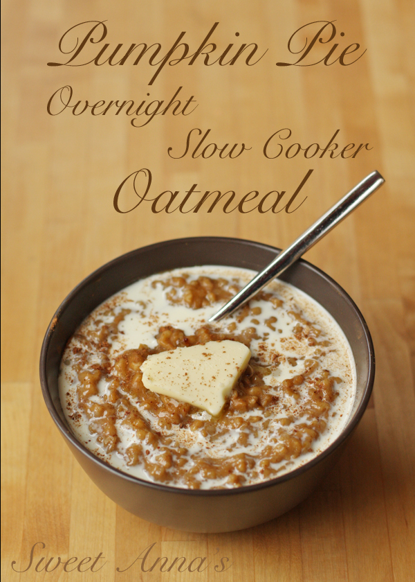 Thanksgiving Recipes You Can Make In A Crockpot or Slow Cooker - Pumpkin Pie Overnight Slow Cooker Oatmeal - Soups, Stews, Desserts, Dips, Sides and Vegetable Recipe Ideas for Your Crock Pot #thanksgiving #recipes