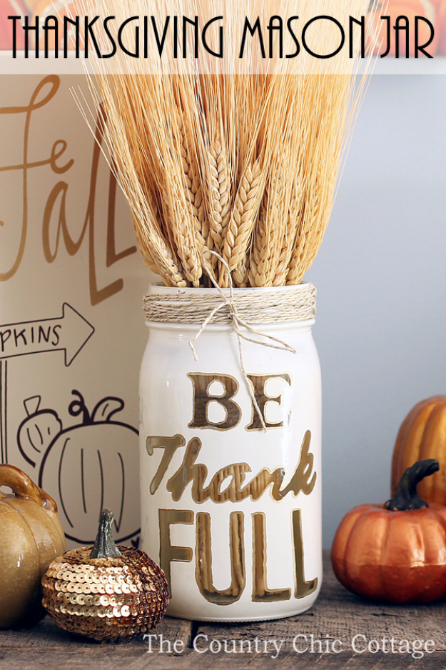 DIY Thanksgiving Decor Ideas - Thanksgiving Mason Jar - Fall Projects and Crafts for Thanksgiving Dinner Centerpieces, Vases, Arrangements With Leaves and Pumpkins - Easy and Cheap Crafts to Make for Home Decor http://diyjoy.com/diy-thanksgiving-decor-ideas