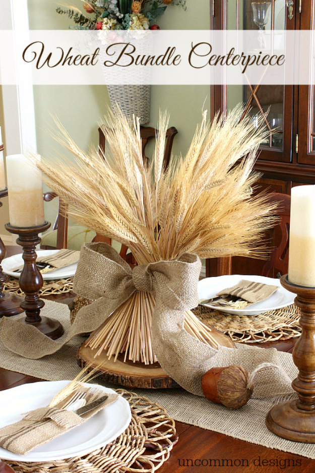 DIY Thanksgiving Decor Ideas - Wheat Bundle Centerpiece - Fall Projects and Crafts for Thanksgiving Dinner Centerpieces, Vases, Arrangements With Leaves and Pumpkins - Easy and Cheap Crafts to Make for Home Decor #diy