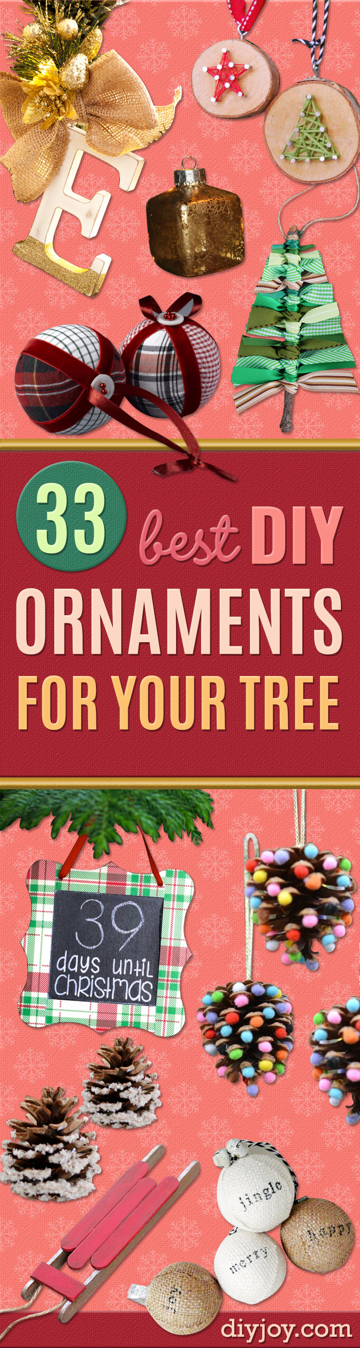 Best DIY Ornaments for Your Tree - Best DIY Ornament Ideas for Your Christmas Tree - Cool Handmade Ornaments, DIY Decorating Ideas and Ornament Tutorials - Creative Ways To Decorate Trees on A Budget - Cheap Rustic Decor, Easy Step by Step Tutorials - Holiday Crafts for Kids and Gifts To Make For Friends and Family http://diyjoy.com/diy-ideas-christmas-tree