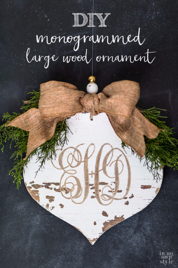 Best DIY Ornaments for Your Tree - Best DIY Ornament Ideas for Your Christmas Tree - DIY Monogrammed Large Wood Ornament - Cool Handmade Ornaments, DIY Decorating Ideas and Ornament Tutorials - Creative Ways To Decorate Trees on A Budget - Cheap Rustic Decor, Easy Step by Step Tutorials - Holiday Crafts for Kids and Gifts To Make For Friends and Family http://diyjoy.com/diy-ideas-christmas-tree