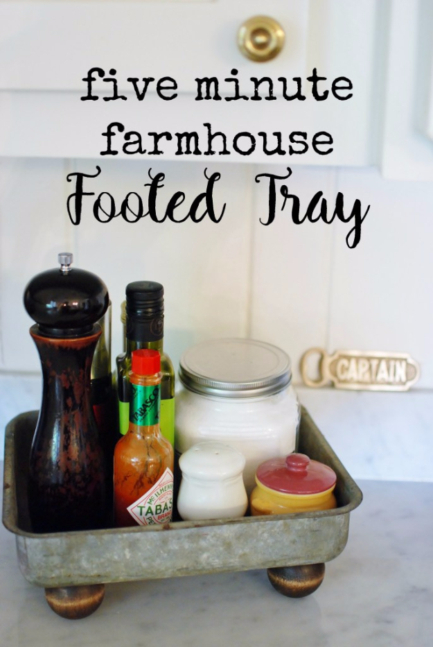 DIY Farmhouse Style Decor Ideas for the Kitchen - Five Minute Farmhouse Footed Tray - Rustic Farm House Ideas for Furniture, Paint Colors, Farm House Decoration for Home Decor in The Kitchen - Wall Art, Rugs, Countertops, Lights and Kitchen Accessories http://diyjoy.com/diy-farmhouse-kitchen