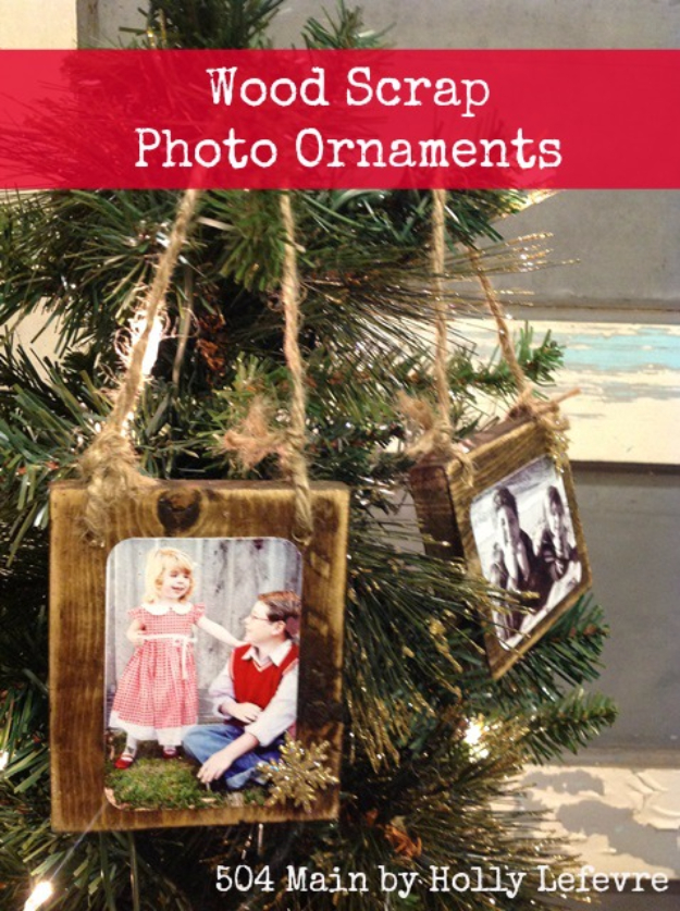 Best DIY Ornaments for Your Tree - Best DIY Ornament Ideas for Your Christmas Tree - Homemade Wood Scrap Photo Ornaments - Cool Handmade Ornaments, DIY Decorating Ideas and Ornament Tutorials - Creative Ways To Decorate Trees on A Budget - Cheap Rustic Decor, Easy Step by Step Tutorials - Holiday Crafts for Kids and Gifts To Make For Friends and Family