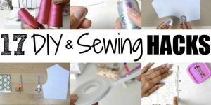 17 Amazing Time Saving Sewing Hacks That You May Have Never Thought Of!