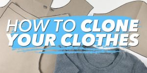 How To Clone Your Wardrobe And Make Patterns From Your Clothes!