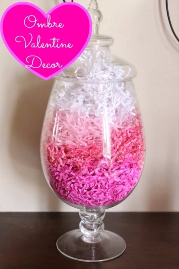 DIY Valentine Decor Ideas - Ombre Valentine Decor - Cute and Easy Home Decor Projects for Valentines Day Decorating - Best Homemade Valentine Decorations for Home, Tables and Party, Kids and Outdoor - Romantic Vintage Ideas - Cheap Dollar Store and Dollar Tree Crafts
