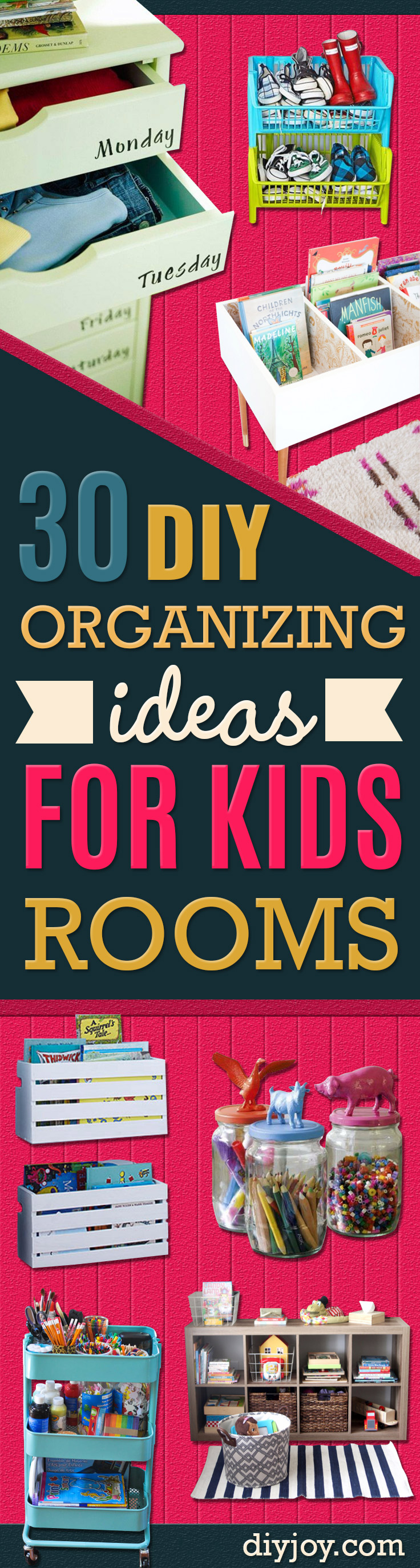 DIY Organizing Ideas for Kids Rooms - Easy Storage Projects for Boy and Girl Room - Step by Step Tutorials to Get Toys, Books, Baby Gear, Games and Clothes Organized - Quick and Cheap Shelving, Tables, Toy Boxes, Closet Tips, Bookcases and Dressers