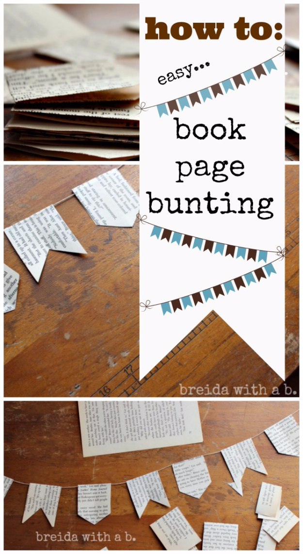 DIY Projects Made With Old Books - Book Page Bunting - Make DIY Gifts, Crafts and Home Decor With Old Book Pages and Hardcover and Paperbacks - Easy Shelving, Decorations, Wall Art and Centerpices with BOOKS http://diyjoy.com/diy-projects-old-books