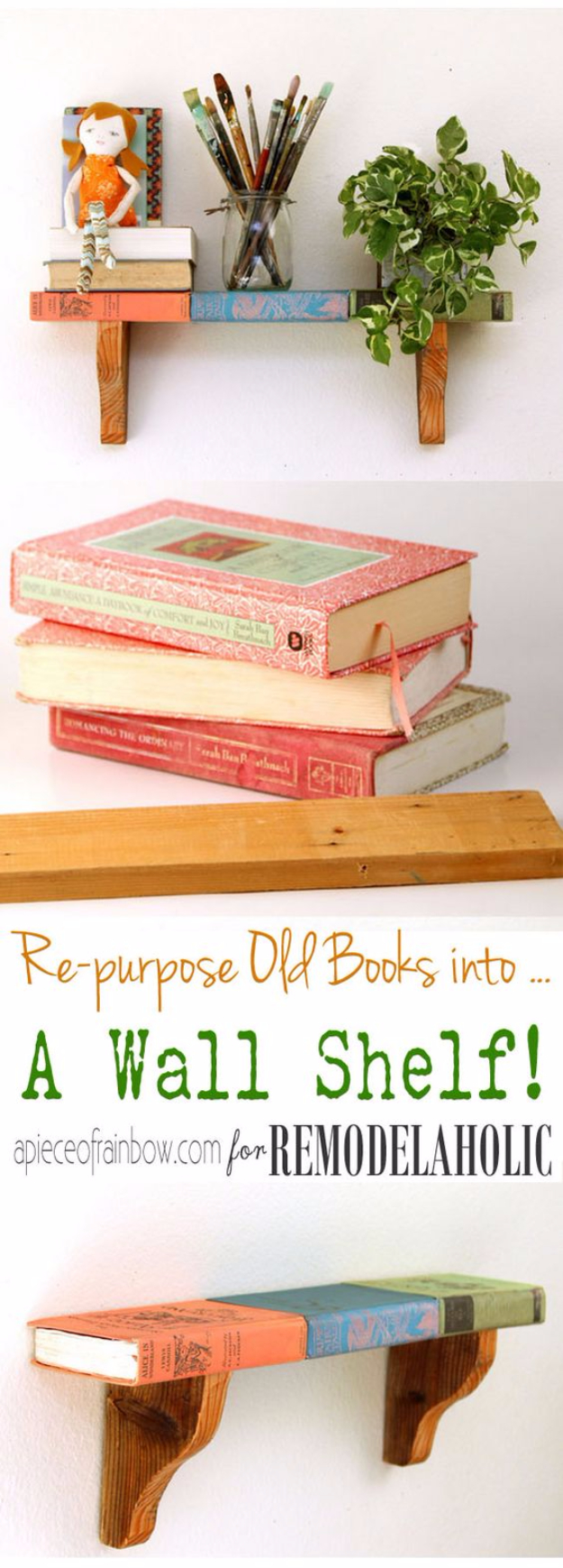 DIY Projects Made With Old Books - Old Books Into Wall Shelf - Make DIY Gifts, Crafts and Home Decor With Old Book Pages and Hardcover and Paperbacks - Easy Shelving, Decorations, Wall Art and Centerpieces with BOOKS