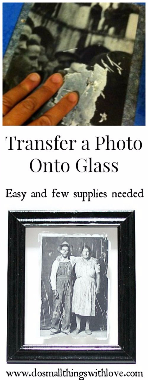 DIY Photo Crafts and Projects for Pictures - Photo Transfer Onto Glass - Handmade Picture Frame Ideas and Step by Step Tutorials for Making Cool DIY Gifts and Home Decor - Cheap and Easy Photo Frames, Creative Ways to Frame and Mount Photos on Canvas and Display Them In Your House