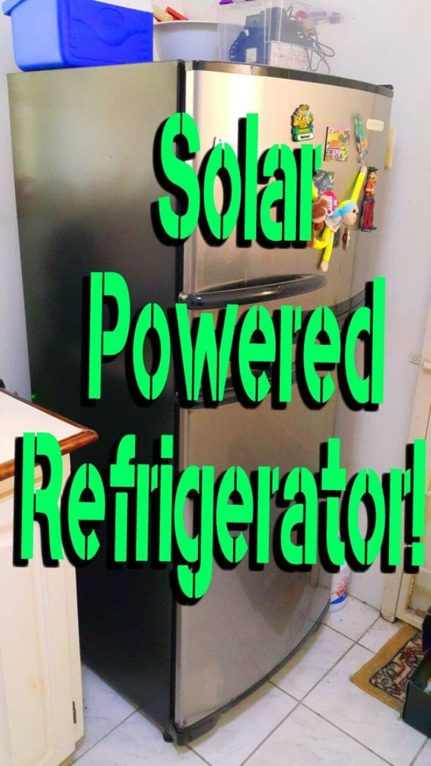 DIY Solar Powered Projects - Solar Powered Refrigerator - Easy Solar Crafts and DYI Ideas for Making Solar Power Things You Can Use To Save Energy - Step by Step Tutorials for Making Things Without Batteries - DIY Projects and Crafts for Men and Women
