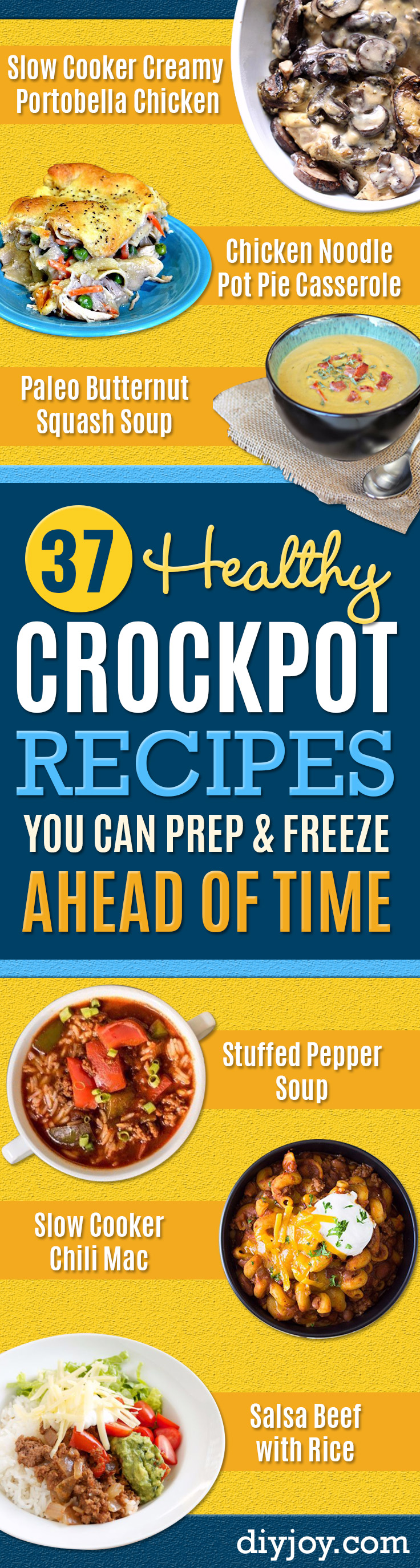 Healthy Crockpot Recipes to Make and Freeze Ahead - Easy and Quick Dinners, Soups, Sides You Make Put In The Freezer for Simple Last Minute Cooking - Low Fat Chicken, Veggies, Stews, Vegetable Sides and Beef Meals for Your Slow Cooker and Crock Pot http://diyjoy.com/healthy-crockpot-recipes