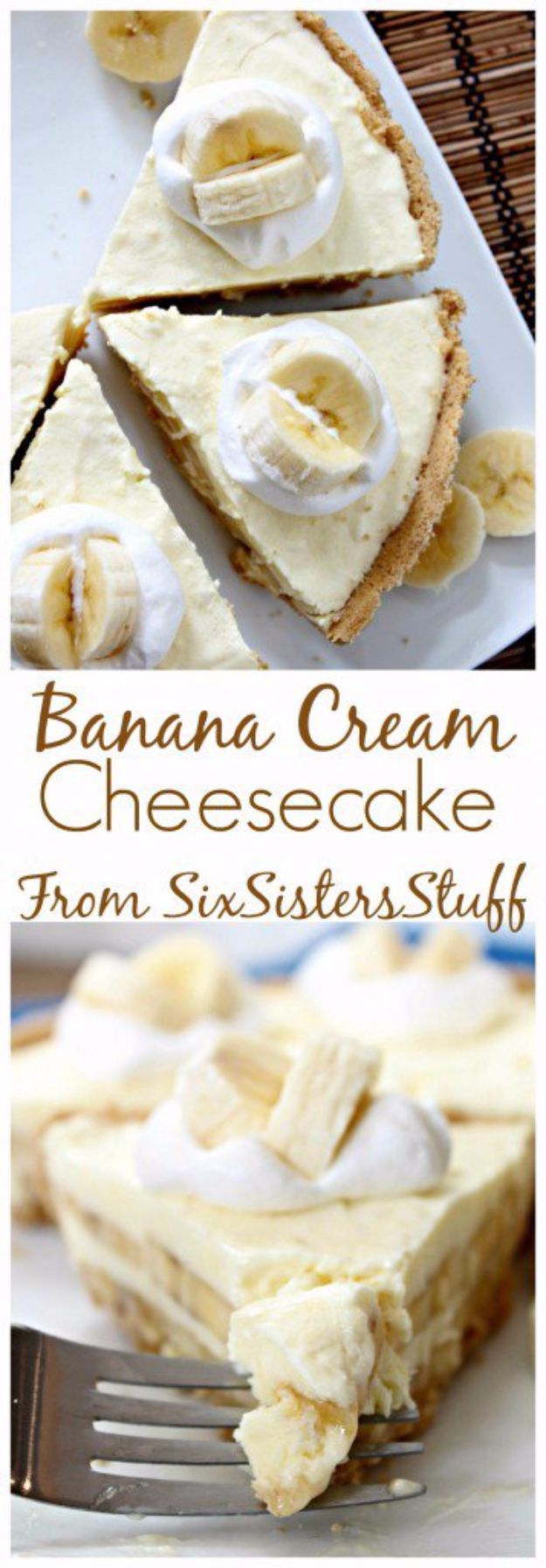 Best Cheesecake Recipes - Banana Cream Cheesecake - Easy and Quick Recipe Ideas for Cheesecakes and Desserts - Chocolate, Simple Plain Classic, New York, Mini, Oreo, Lemon, Raspberry and Quick No Bake - Step by Step Instructions and Tutorials for Yummy Dessert