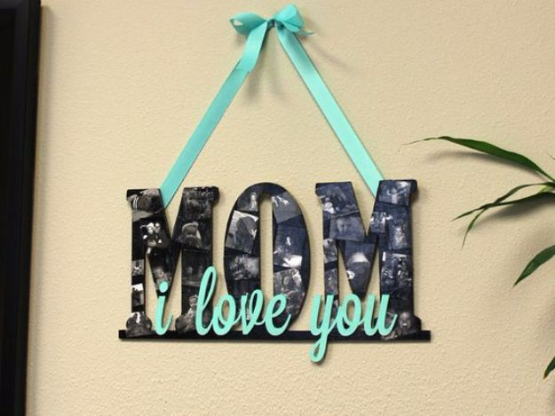 DIY Mothers Day Gift Ideas - Mother's Day Collage Sign - Homemade Gifts for Moms - Crafts and Do It Yourself Home Decor, Accessories and Fashion To Make For Mom - Mothers Love Handmade Presents on Mother's Day - DIY Projects and Crafts by DIY JOY