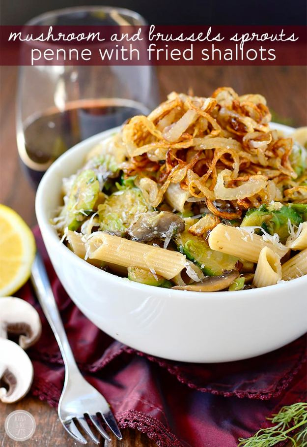 Best Brussel Sprout Recipes - Mushroom and Brussels Sprouts Penne with Crispy Fried Shallots - Easy and Quick Delicious Ideas for Making Brussel Sprouts With Bacon, Roasted, Creamy, Healthy, Baked, Sauteed, Crockpot, Grilled, Shredded and Salad Recipe Ideas - Cool Lunches, Dinner, Snack, Side and DIY Dinner Vegetable Dishes http://diyjoy.com/best-brussel-sprout-recipes