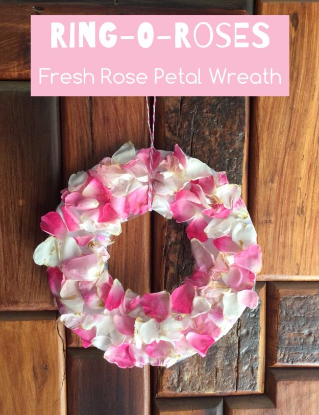 DIY Ideas With Rose Petals - Ring-o-Roses Fresh Rose Petal Wreath - Crafts and DIY Projects, Recipes You Can Make With Rose Petals - Creative Home Decor and Gift Ideas Make Awesome Mothers Day and Christmas Gifts - Crafts and Do It Yourself by DIY JOY #rosecrafts #diygifts