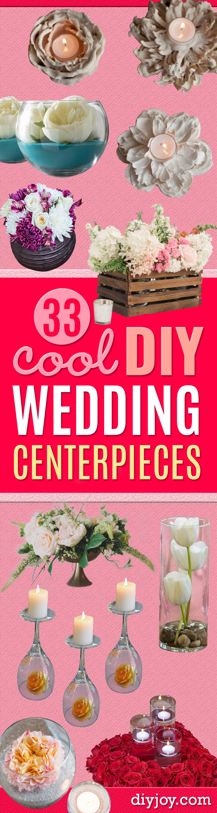 DIY Wedding Centerpieces - Do It Yourself Ideas for Brides and Best Centerpiece Ideas for Weddings - Step by Step Tutorials for Making Mason Jars, Rustic Crafts, Flowers, Modern Decor, Vintage and Cheap Ideas for Couples on A Budget Outdoor and Indoor Weddings