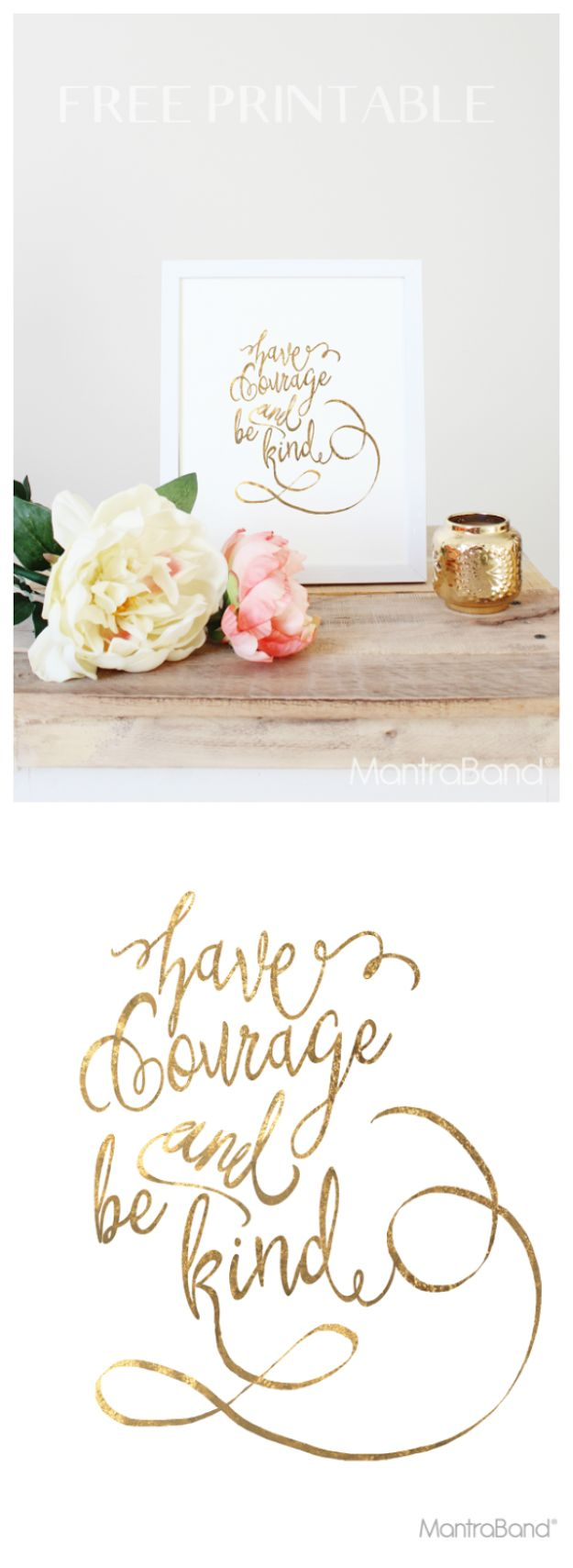 Best Free Printables For Your Walls - Have Courage And Be Kind Printable Quote - Free Prints for Wall Art and Picture to Print for Home and Bedroom Decor - Crafts to Make and Sell With Ideas for the Home, Organization #diy