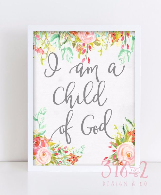 Best Free Printables For Your Walls - I am a Child of God – Free Printable - Free Prints for Wall Art and Picture to Print for Home and Bedroom Decor - Crafts to Make and Sell With Ideas for the Home, Organization #diy